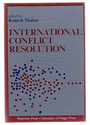 International Conflict Resolution: Thakur, Ramesh (ed.)