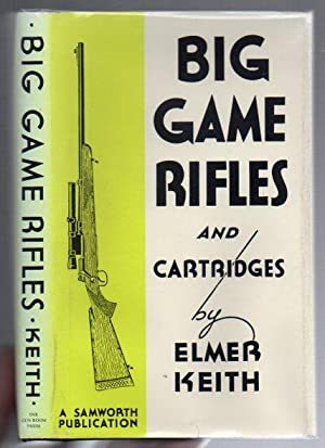 Big Game Rifles and Cartridges: Keith, Elmer