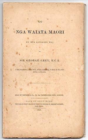 Ko Nga Waiata Maori: He Mea Kohikohi Mai: Grey, George (Sir) (collected by)