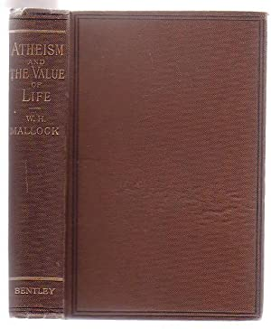 Atheism And The Value Of Life: Mallock, W. H