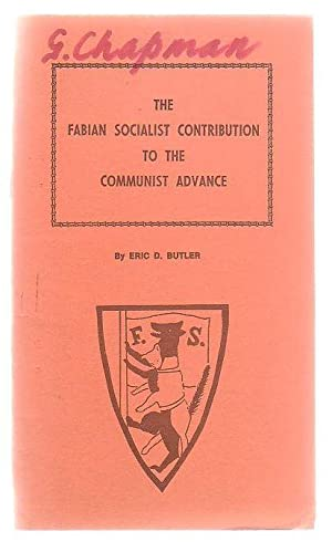The Fabian Socialist Contribution To The Communist: Butler, Eric D.
