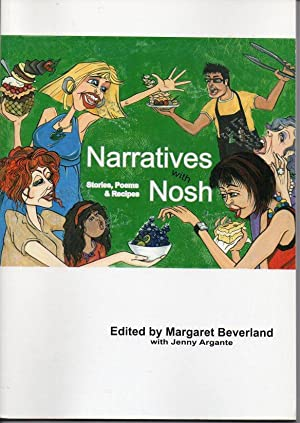 Narratives with Nosh: Stories, Poems & Recipes: Beverland, Margaret (ed.); with Jenny Argante
