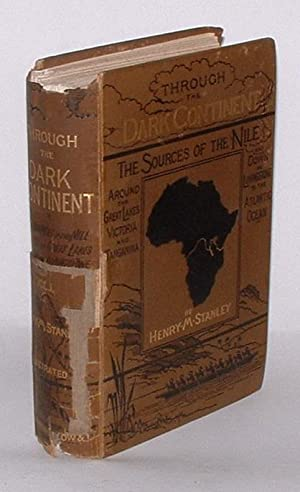 Through the Dark Continent or the Sources of the Nile [. . .] [Volume One only]: Stanley, Henry M.