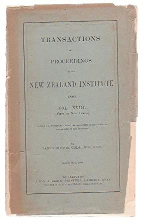 Transactions And Proceedings Of The New Zealand Institute, 1885. Vol XVIII (First Of New Series): ...
