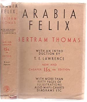 Arabia Felix: Across The Empty Quarter Of Arabia: Thomas, Bertram