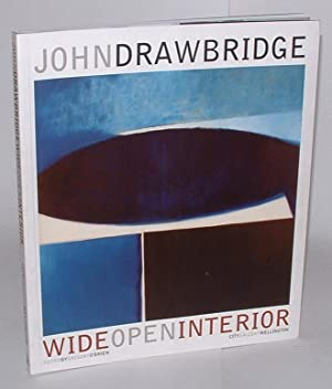 John Drawbridge: Wide Open Interior: O'Brien, Gregory (ed.)