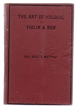 The Art Of Holding The Violin & Bow As Exemplified By Ole Bull His Pose And Method Proved To Be...