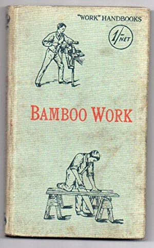 Bamboo Work: Hasluck, Paul N. (Ed. )