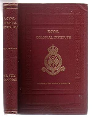 Proceedings Of The Royal Colonial Institute (Volume XXXVI 1904-1905)