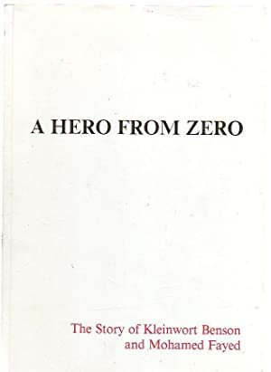 A Hero From Zero The Story Of Kleinwort Benson And Mohamed Fayed