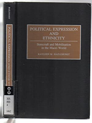 Political Expression and Ethnicity: Statecraft and Mobilisation: Hazlehurst, Kayleen M.