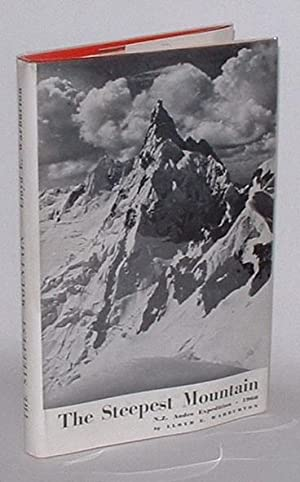 The Steepest Mountain: N.Z. Andes Expedition, 1960: Warburton, Lloyd E.