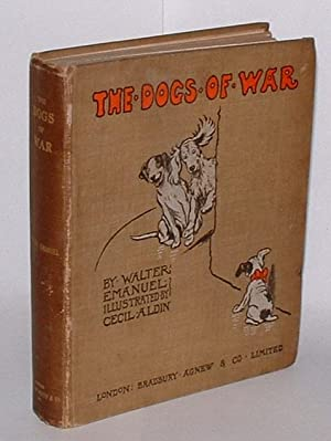 The Dogs of War: Wherein the Hero-Worshipper portrays the Hero and incidentally gives an account of...