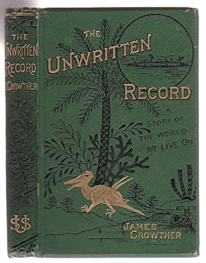 The Unwritten Record A Story Of The World We Live On: Crowther, James