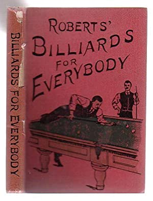 Billiards For Everybody: Roberts, Charles