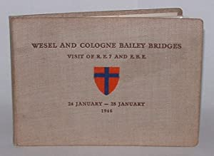 Wesel and Cologne Bailey Bridges. Visit of R. E. 7 and E. B. E. 24 January - 28 January 1946 [...