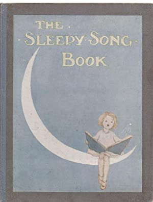 The Sleepy Song Book: Campbell, H.A.J (Music), Eugene Field, May Byron and Florence Campbell