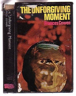 The Unforgiving Moment: Cowen, Frances
