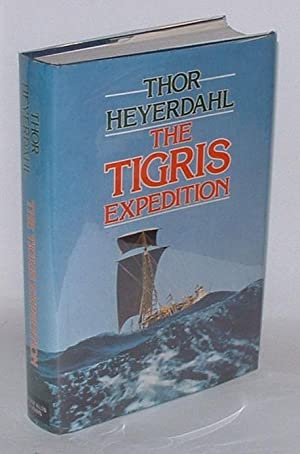 The Tigris Expedition: In Search of Our Beginnnings: Heyerdahl, Thor