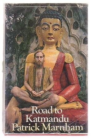 Road To Katmandu: Marnham, Patrick