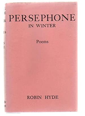 Persephone In Winter: Poems: Hyde, Robin