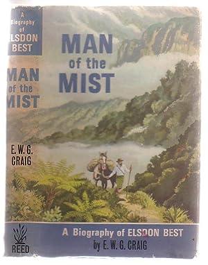 Man Of The Mist A Biography Of Elsdon Best: Craig, E. W. G.