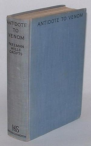 Antidote to Venom: Crofts, Freeman Wills