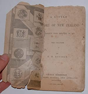 A Little History of New Zealand: Progressive from Discovery to 1880 For Children: Bourke, E. M. [E....