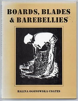 Boards, Blades & Barebellies: Ogonowska-Coates, Halina