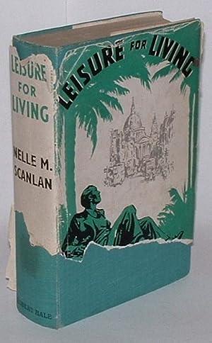 Leisure for Living: Scanlan, Nelle M.