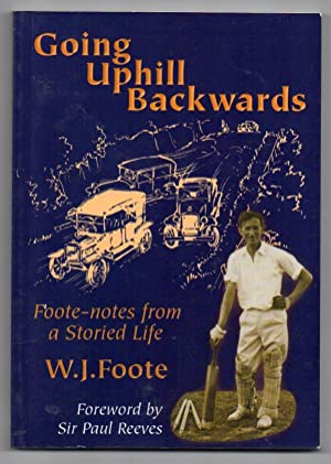 Going Uphill Backwards: Foote-notes from a Storied Life: Foote, W. J. [Will]