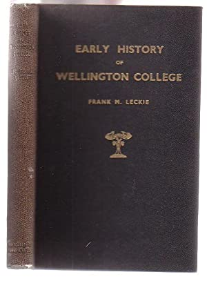 The Early History of Wellington College, N. Z. From 1867 to 1883 with a Register of the Pupils of ...