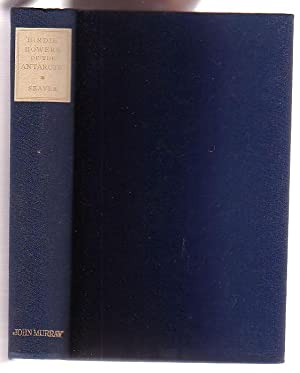 Birdie' Bowers of the Antarctic: Seaver, George; with an introduction by Appsley ...