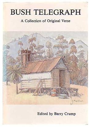 Bush Telegraph: A Collection of Original Verse: Crump, Barry (ed.)