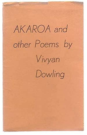 Akaroa and other Poems: Dowling, Vivyan