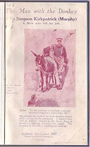 The Man and the Donkey: A Narration of the Undaunted Chivalry of John Simpson Kirkpatrick [Murphy] ...