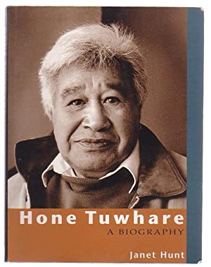 Hone Tuwhare A biography: Hunt, Janet