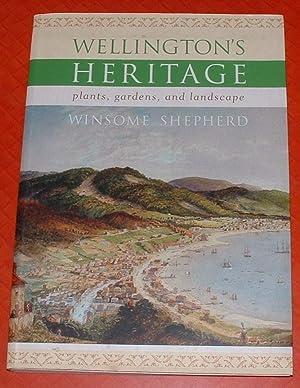 Wellington's Heritage: Plants, Gardens, and Landscape: Shepherd, Winsome