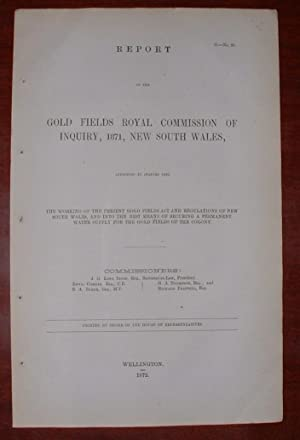 Report of the Gold Fields Royal Commission of Inquiry, 1871, New South Wales,[. . .]: Long Innes, J...