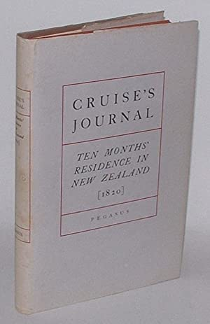 Journal of a Ten Months' Residence in New Zealand [1820]: Cruise, Richard A.; edited by A. G. ...