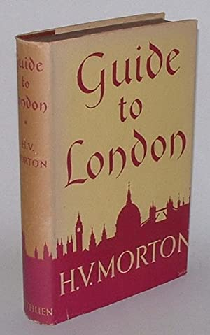 London: A Guide: Morton, H. V.