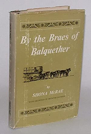 By the Braes of Balquether: McRae, Shona; illustrated by Brownie Davison