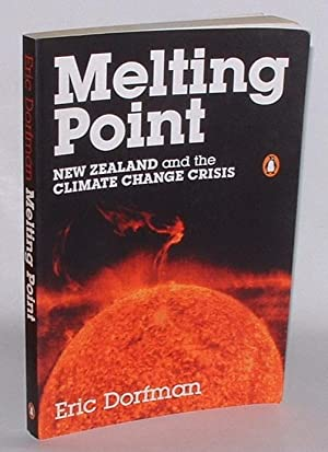 Melting Point: New Zealand and the Climate Change Crisis: Dorfman, Eric