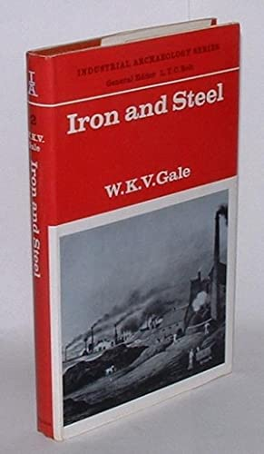 Iron and Steel: Gale, W. K. V.