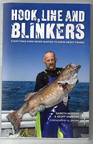 Hook, Line and Blinkers: Everything Kiwis Never Wanted to Know About Fishing: Morgan, Gareth & ...