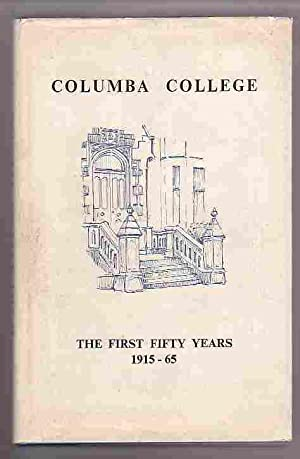 Columba College: the First Fifty Years 1915-1965: Shedden, Vida F.