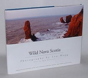 Wild Nova Scotia: Photography by Len Wagg: Wagg, Len (photography); Bob Bancroft (text)