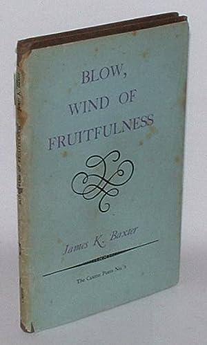 Blow, Wind of Fruitfulness: Baxter, James K.