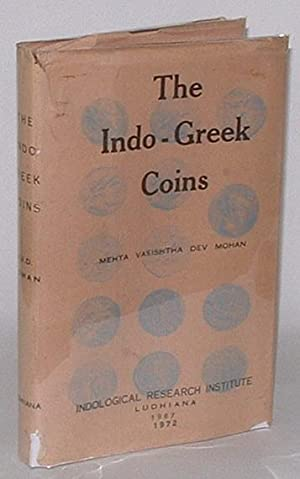 The Indo-Greek Coins: Mohan, Mehta Vasishtha Dev