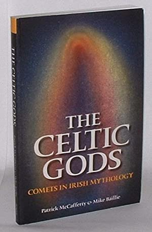 The Celtic Gods: Comets in Irish Mythology: McCafferty, Patrick & Mike Baillie